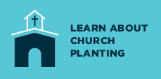 Learn about church planting.