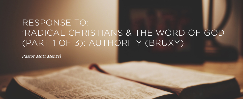 Header Image for RESPONSE TO: 'Radical Christians & The Word of God (Part 1 of 3): Authority (Bruxy)