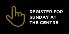 Register for Sundays at The Centre