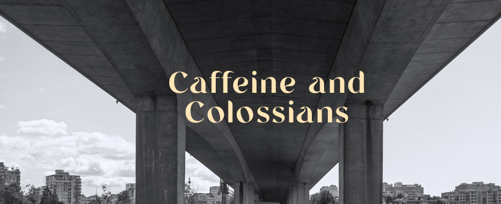 Young Adults Event Caffeine and Colossians
