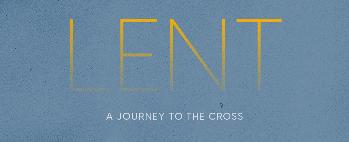 "The word ""lent"" on a blue background with the subtitle ""a journey to the cross"""